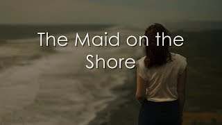 The Maid On The Shore - Lyrics - Solas