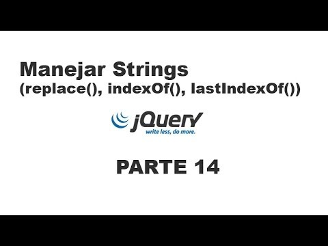 Tutorial jQuery 14 - Manejar strings (replace, indexOf, lastIndexOf)
