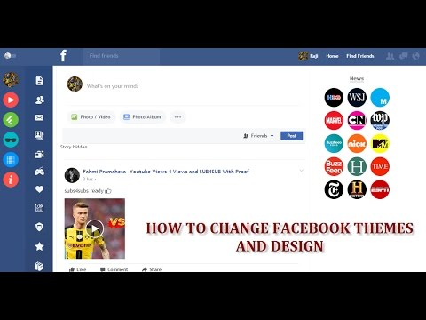 HOW TO CHANGE FACEBOOK THEMES AND DESIGN