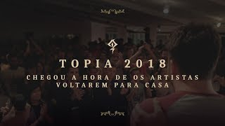 Topia 2018 | Os Artistas Voltaram Para Casa (english Subtitles)