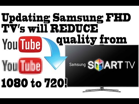 Updating Samsung FHD Smart TV's will reduce your Youtube quality from 1080 to 720, Secret menu