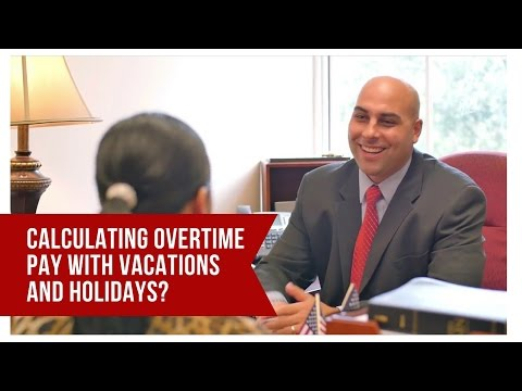Calculating Overtime Pay With Vacations and Holidays