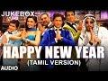 Happy New Year Full Songs Tamil Version Jukebox Shah Rukh Kh