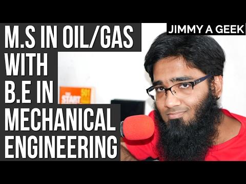 Can I Get into M.S in Oil Gas with B.E in Mechanical Engineering ?