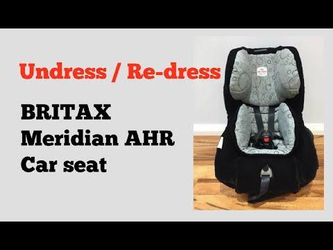 How to Undress & Re-dress BRITAX Meridian AHR car seat