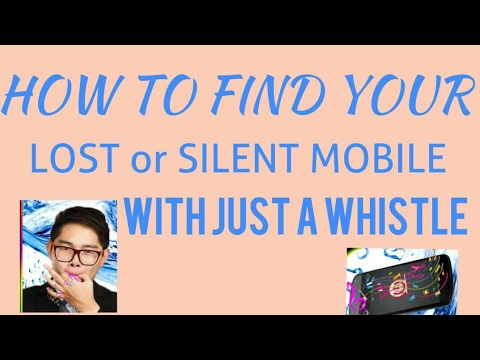 How to find your silent or lost phone? just A whistle, your mobile will give answer