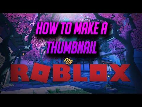 How To Make A Roblox Thumbnail!!!! 2017