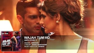 WAJAH TUM HO FULL SONG WITH LYRICS HATE STORY 3