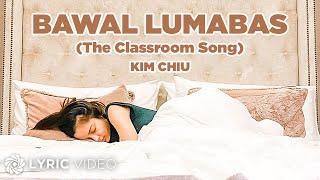 Kim Chiu - Bawal Lumabas (Lyrics) | The Classroom Song