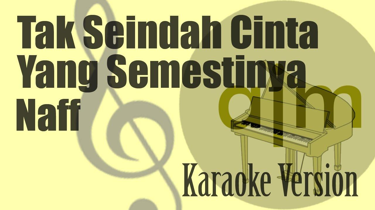 Download Naff - Tak Seindah Cinta Yang Semestinya Karaoke Version MP3 Gratis