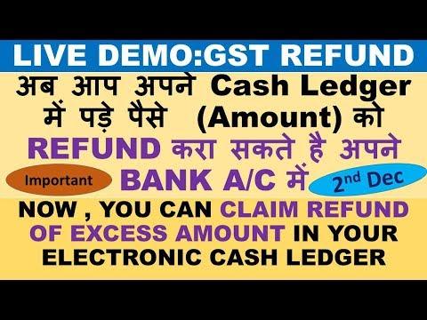 GST : REFUND PROCESS STARTED, CLAIM REFUND OF EXCESS AMOUNT IN YOUR CASH LEDGER, GST REFUND