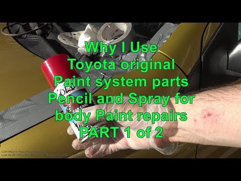 Why I Use Toyota original Paint system parts Pencil and Spray for body Paint repairs PART 1 of 2