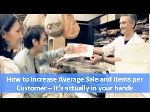 How to Increase Average Sale and Items per Customer – It's Actually In your Hands