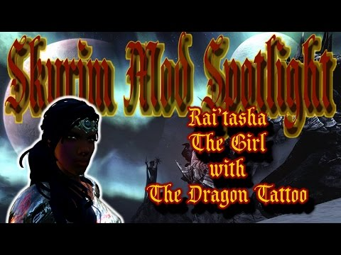 Skyrim Mod Spotlight: Rai'tasha The Girl with the Dragon Tattoo