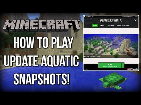 How to PLAY Minecraft Update Aquatic Snapshots (Minecraft 1.13)