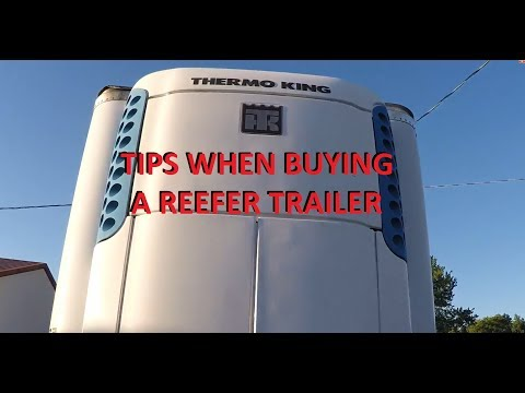 What to look for when buying a reefer trailer?TIPS TO SAVE YOU MONEY!