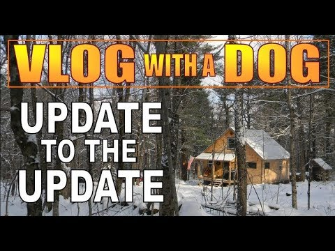 CABIN LIFE VLOG   Episode 18 Update to the Update