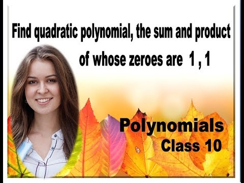 Find quadratic polynomial with sum and product of zeros as 1,1 - Polynomials  Class 10