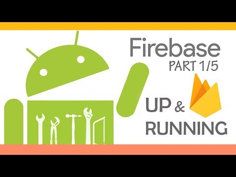 Firebase Android Tutorial [1/5] : Up and Running