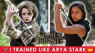 i trained like arya stark game of thrones for a month