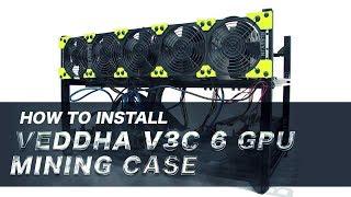 Veddha V3C 6 GPU Mining Case Installation Guide