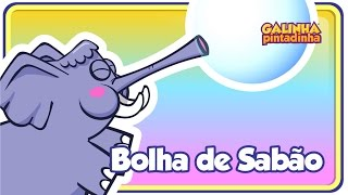 Bolha de Sabão - DVD Galinha Pintadinha 4 - OFICIAL