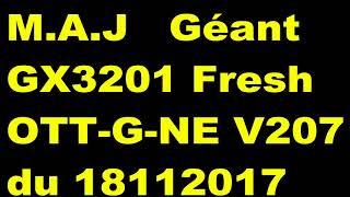 Nouvelle M A Jour Géant  Gx3201 Fresh Ott G One V207 Du 18112017
