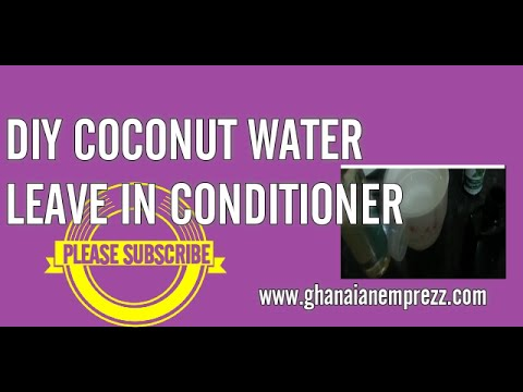 Easy DIY Coconut Water Leave In Conditioner
