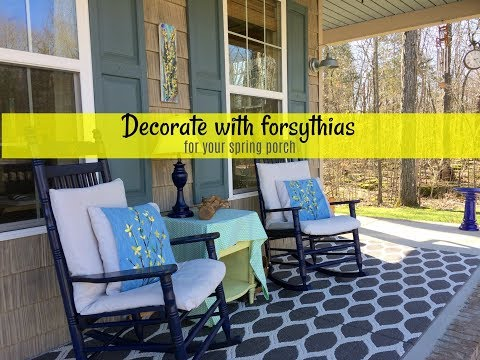 Spring Porch Decorating with Forsythias