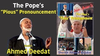 The Pope's Pious Pronouncement    Sheikh Ahmed Deedat