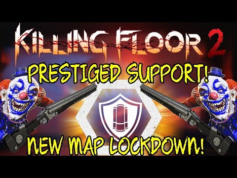 Killing Floor 2   PRESTIGED SUPPORT! - New Map Lockdown! (Doom Stick Is Awesome)