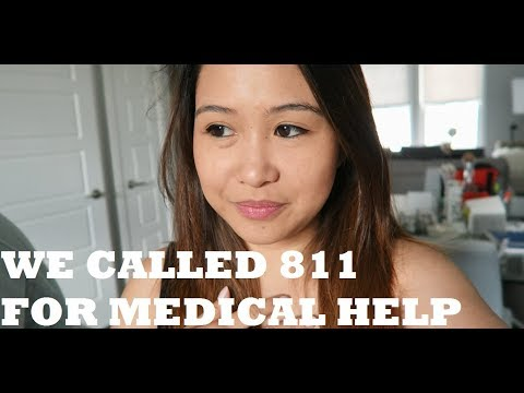 WE CALLED 811 FOR MEDICAL HELP