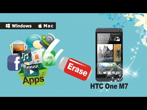 [HTC One M7 Data Eraser]: How to Erase & Clear All Data from Your HTC One M7 Permanently