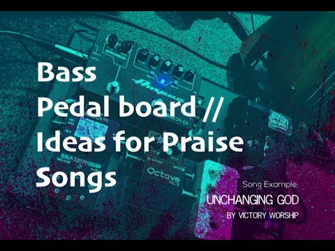 Bass Pedal Board // Unchanging God by Victory Worship