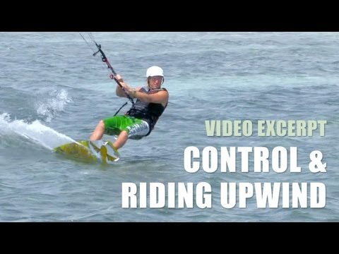 Control & Riding Upwind - Kiteboarding Technique & Tips