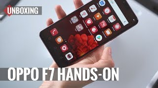 Oppo F7 Unboxing & Hands-On