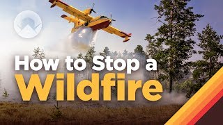How Fighting Wildfires Works