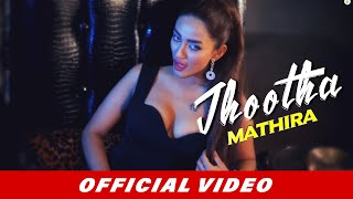 Mathira feat. Arbaz Khan | Jhootha | Official Music Video HD
