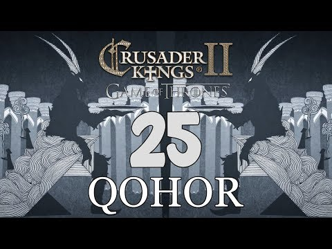 Ck2: Game of Thrones - DEUS GOAT! Qohor Episode 25
