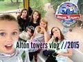 Alton towers vlog /// 2015