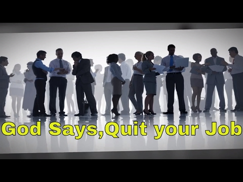 5 Clear Signs God wants you to quit your Job