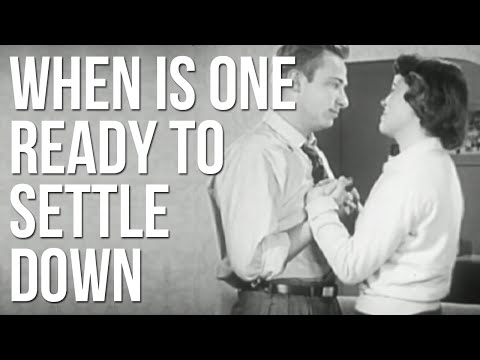 When are you ready to settle down?