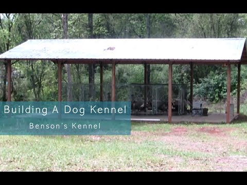 Building A Dog Kennel | Benson's Kennel