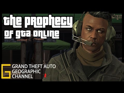 The Prophecy of GTA 5 Online |  GTA Geographic
