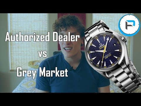 Authorized Dealer vs Grey Market - Best place to buy your Watch!