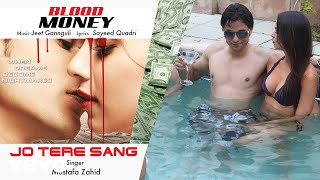 Jo Tere Sang - Official Audio Song | Blood Money | Jeet Gannguli