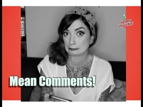 IM BACK! And Reading My Mean Comments! by CHERRY DOLLFACE