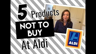 What Not To Buy At Aldi| Top 5 Don