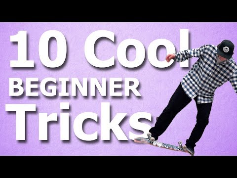 10 COOL SKATE TRICKS FOR BEGINNERS (NO OLLIE SKILLS REQUIRED)