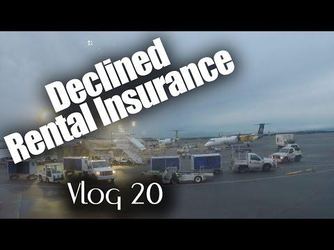 Declined Rental Insurance - Vlog 20